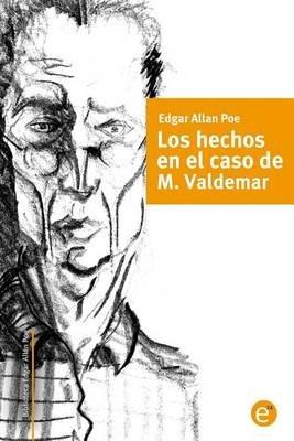 Los Hechos En El Caso de M. Valdemar (Spanish, Paperback): Edgar Allan Poe