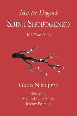 Master Dogen's Shinji Shobogenzo (Paperback): Gudo Wafu Nishijima