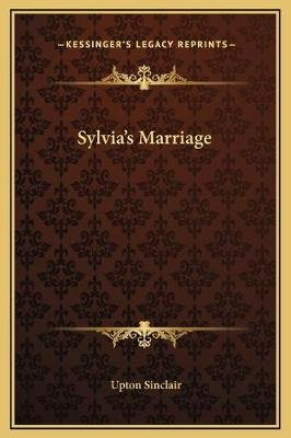 Sylvia's Marriage (Hardcover): Upton Sinclair