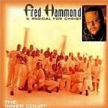 Fred Hammond / Radical For Christ - The Inner Court (CD): Fred Hammond, Radical For Christ