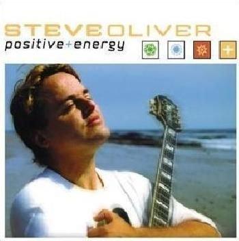 Steve Oliver - Positive Energy (CD): Steve Oliver