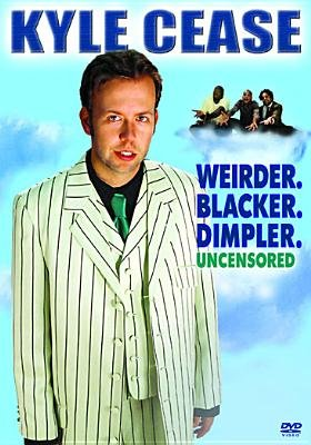 Kyle Cease: Weirder. Blacker. Dimpler. Uncensored (Region 1 Import DVD):