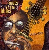 Vanguard Roots of the Blues (CD): Various Artists