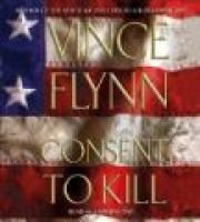 Consent to Kill (Abridged, Standard format, CD, Abridged edition): Vince Flynn
