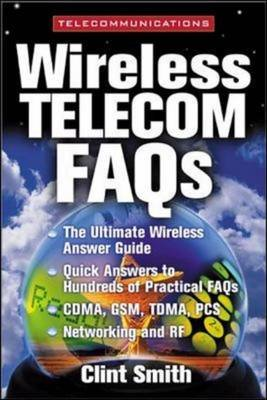 Wireless Telecommunications FAQs (Hardcover): Clint Smith