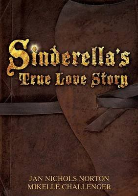 Sinderella's True Love Story (Paperback): Jan Nichols Norton