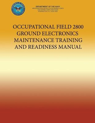 Occupational Field 2800 Electronics Maintenance Training and Readiness Manual (Paperback): Department of the Navy