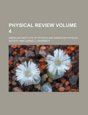 Physical Review Volume 4 (Paperback): American Institute of Physics