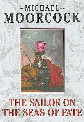 The Sailor on the Seas of Fate (CD, abridged edition): Michael Moorcock