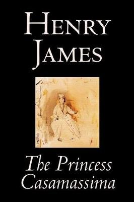 The Princess Casamassima (Paperback): Henry James