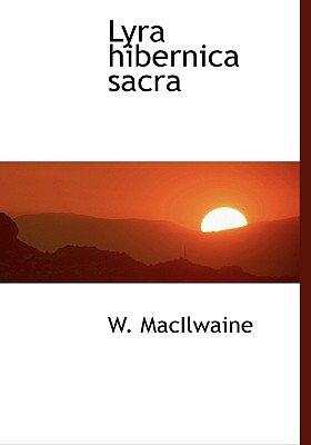 Lyra Hibernica Sacra (Large print, Paperback, large type edition): W. Macilwaine