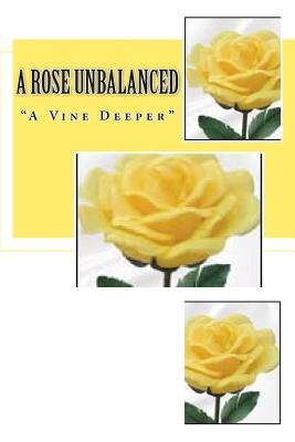 A Rose Unbalanced (Paperback): Rachel Harness