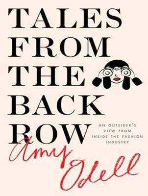 Tales from the Back Row - An Outsider's View from Inside the Fashion Industry (MP3 format, CD, Unabridged edition): Amy...