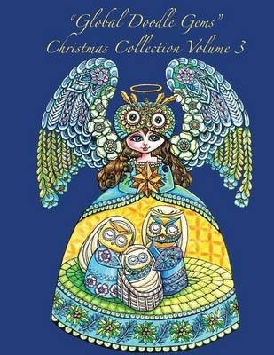 Global Doodle Gems Christmas Collection Volume 3 - The Ultimate Coloring Book...an Epic Collection from Artists Around the...