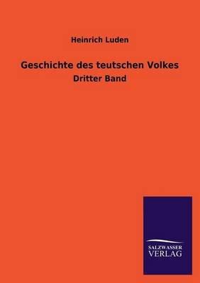 Geschichte Des Teutschen Volkes (German, Paperback): Heinrich Luden