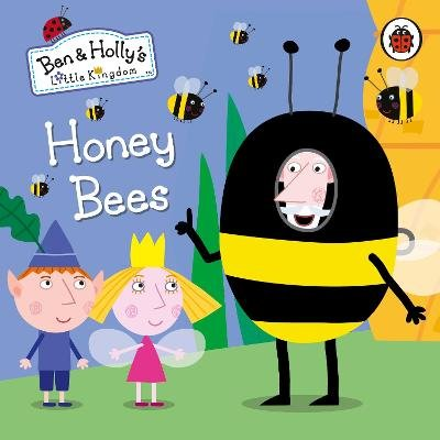 Ben and Holly's Little Kingdom: Honey Bees (Board book): Ben and Holly's Little Kingdom