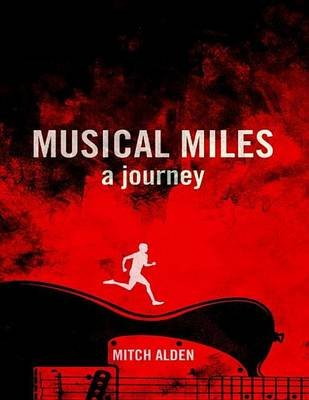 Musical Miles - A Journey (Electronic book text): Mitch Alden