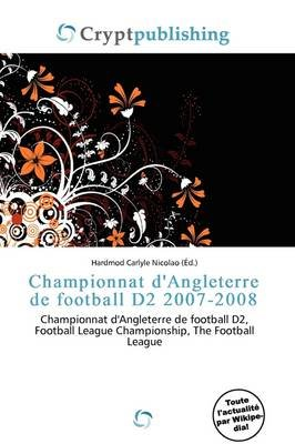 Championnat D'Angleterre de Football D2 2007-2008 (French, Paperback): Hardmod Carlyle Nicolao