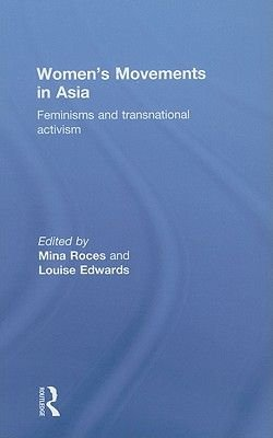 Women's Movements in Asia (Hardcover): Mina Roces, Louise Edwards