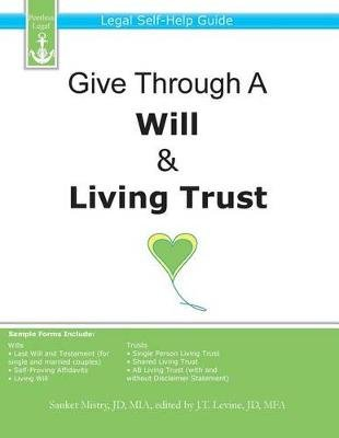 Give Through A Will & Living Trust - Legal Self-Help Guide (Paperback): J T Levine