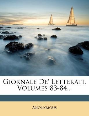 Giornale de' Letterati, Volumes 83-84... (Italian, Paperback): Anonymous