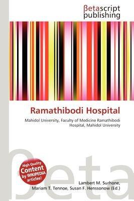 Ramathibodi Hospital (Paperback): Lambert M. Surhone, Mariam T. Tennoe, Susan F. Henssonow