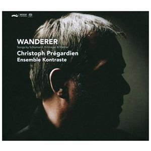 Various Artists - Wanderer (SACD super audio format, CD): Robert Schumann, Christoph Prégardien, Ensemble Kontraste, Wilhelm...