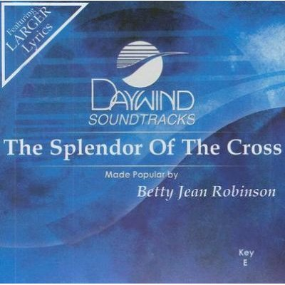 Betty Jean Robinson - The Splendor of the Cross (CD): Betty Jean Robinson