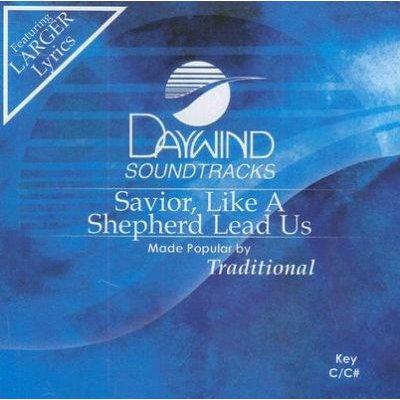 Daywind Trax - Savior, Like a Shepherd Lead Us (CD): Daywind Trax