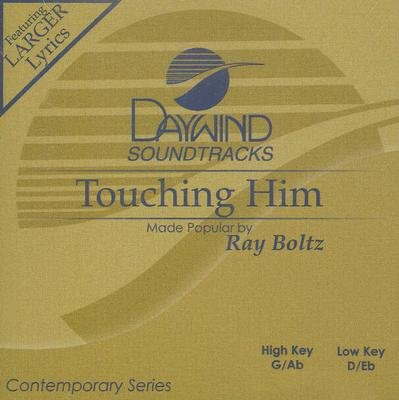 Ray Boltz - Touching Him (CD): Ray Boltz