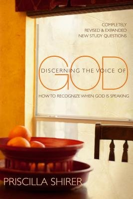 Discerning the Voice of God (Paperback, Revised, Updated ed.): Priscilla C Shirer