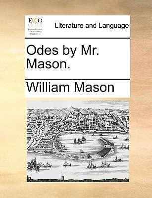 Odes by Mr. Mason. (Paperback): William Mason