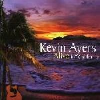 Kevin Ayers - Alive in California (CD): Kevin Ayers