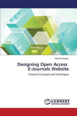 Designing Open Access E-Journals Website (Paperback): Ranjan Manish