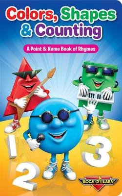 Colors, Shapes & Counting - A Point & Name Book of Rhymes (Board book): 'N Learn Rock
