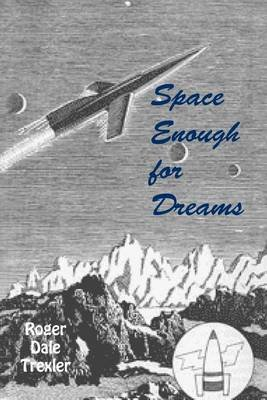 Space Enough For Dreams (Paperback): Roger , Dale Trexler