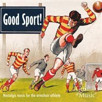 Various Artists - Good Sport! (Nostalgic Music for the Armchair Athlete) (CD): Robert Farnon, Queen's Hall Light...