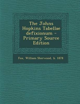 The Johns Hopkins Tabellae Defixionum - Primary Source Edition (Paperback): William Sherwood Fox
