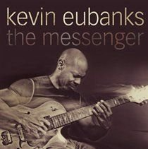 Kevin Eubanks - The Messenger (CD): Kevin Eubanks