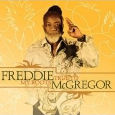 Freddie Mcgregor - True to My Roots (CD): Freddie Mcgregor