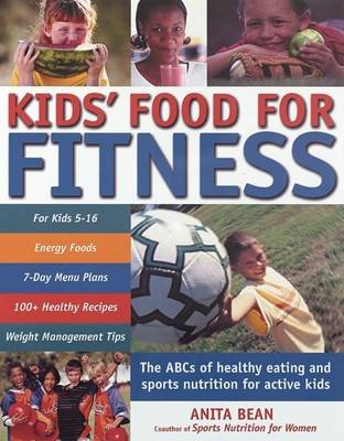 Kid's Food for Fitness (Hardcover, illustrated edition): Anita Bean