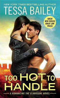 Too Hot to Handle (Electronic book text): Tessa Bailey