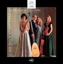 Various Artists - An Excess of Pleasure (CD): Palladian Ensemble, Marco Uccellini, Nicola Matteis, Matthew Locke, Christopher...