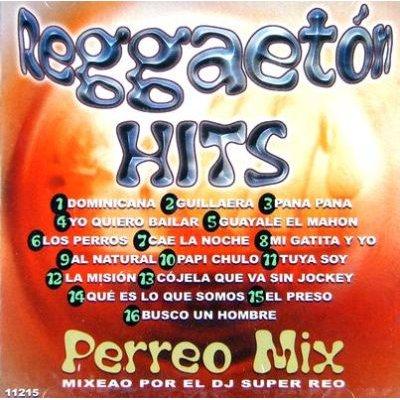 Reggaeton Hits Perreo Mix (CD): Various Artists, El DJ Super Reo