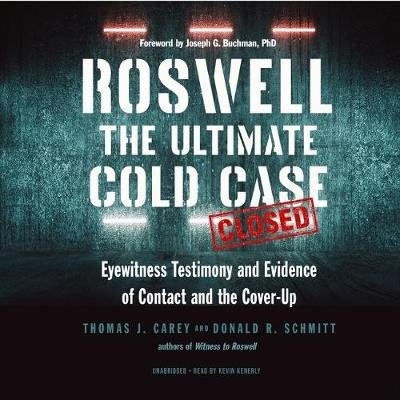 Roswell - The Ultimate Cold Case; Eyewitness Testimony and Evidence of Contact and the Cover-Up (Standard format, CD): Thomas...