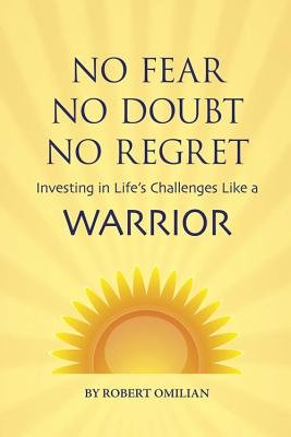 No Fear, No Doubt, No Regret - Investing in Life's Challenges Like a