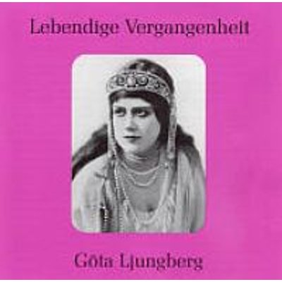 Ljungberg / Verdi / Wagner / Strauss / M - Legendary Voices: Gota Ljungberg (CD): Various Artists, Ljungberg / Verdi / Wagner /...