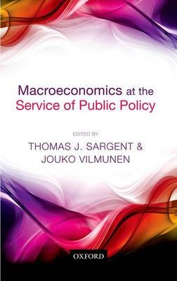 Macroeconomics at the Service of Public Policy (Hardcover): Thomas J Sargent, Jouko Vilmunen