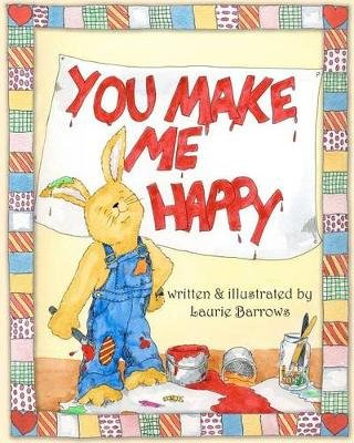 You Make Me Happy (Paperback): Laurie Barrows