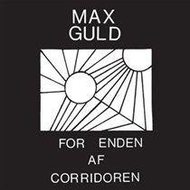 Max Guld - For Enden Af Corridoren (Vinyl record): Max Guld